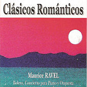 Clásicos Románticos - Maurice Ravel - Bolero - Concierto para Piano y Orquesta by Various Artists