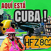 Aquí Está Cuba!! by Various Artists