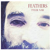 Feathers by Tyler Nail