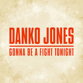 Gonna Be a Fight Tonight by Danko Jones