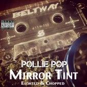 Mirror Tint by Pollie Pop