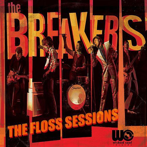 The Floss Sessions by The Breakers