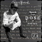Dose of Some Real by Spook