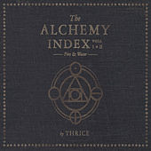 The Alchemy Index Vols. I and II: Fire and Water by Thrice