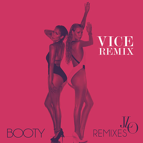 Booty (Vice Remix) by Jennifer Lopez
