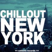 Chillout New York by Various Artists