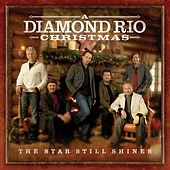 The Star Still Shines: A Diamond Rio Christmas by Diamond Rio
