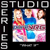 What If [Studio Series Performance Track] by PureNRG