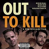 Out to Kill (Original Motion Picture Soundtrack) by Various Artists