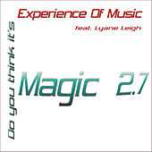 (Do You Think It's) Magic? 2.7 by Experience Of Music