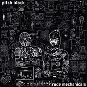 Rude Mechanicals by Pitch Black