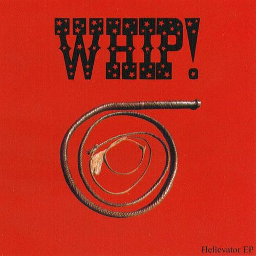 Hellevator EP by The Whip