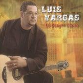 La Sangre Llama by Luis Vargas