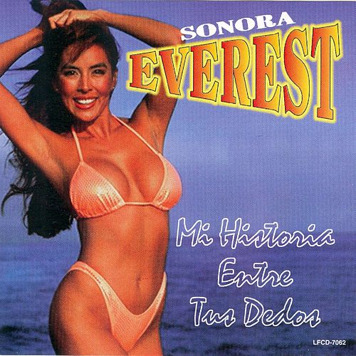 Mi Historia Entre Tus Dedos by Sonora Everest