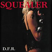 D.f.r. by Squealer