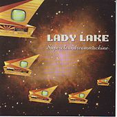 Supercleandreammachine by Lady Lake