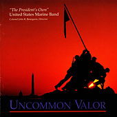 Uncommon Valor by Us Marine Band