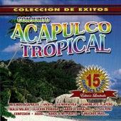 15 Grandes Exitos by Acapulco Tropical