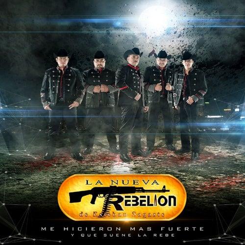 Me Hicieron Mas Fuerte by La Nueva Rebelion