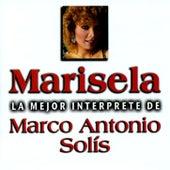 La Mejor Interprete de Marco Antonio Solis by Marisela