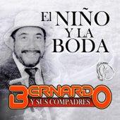 El Nino Y la Boda by Bernardo y sus Compadres