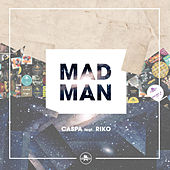 Mad Man (feat. Riko) by Caspa