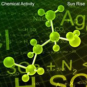 Sun Rise by Chemical Activity