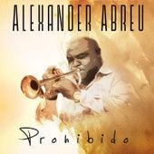 Prohibido by Alexander Abreu