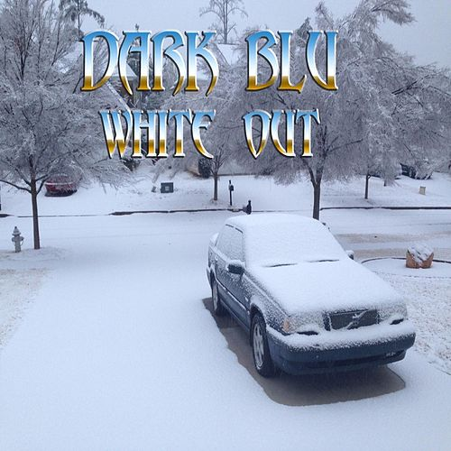 Whiteout by Dark Blu