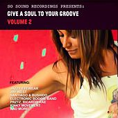 Give A Soul To Your Groove - Vol. 2 - EP by Various Artists