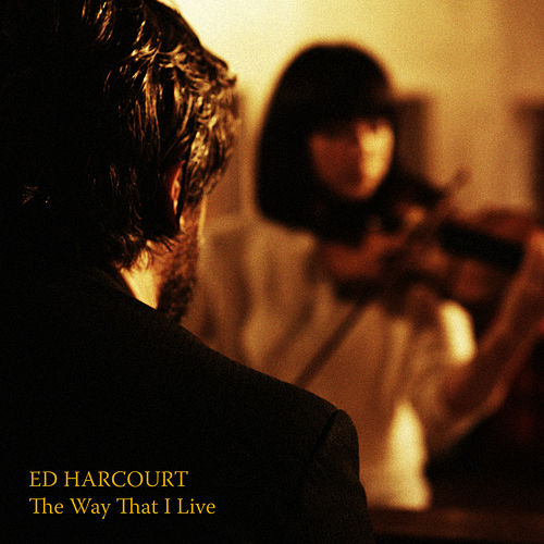 The Way That I Live by Ed Harcourt