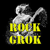 Rock Grok by Various Artists