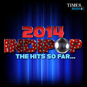 2014 Indipop - The Hits So Far... by Various Artists