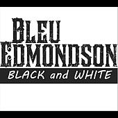 Black and White by Bleu Edmondson