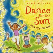 Dance for the Sun: Yoga Songs for Kids by Kira Willey