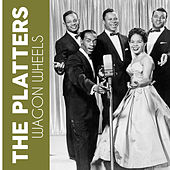 Wagon Wheels von The Platters