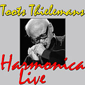 Toots Thielemans Harmonica (Live) by Toots Thielemans