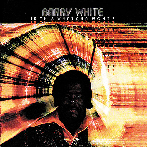Is This Whatcha Wont? by Barry White