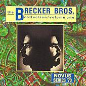 The Brecker Brothers Collection, Vol. 1 by Brecker Brothers