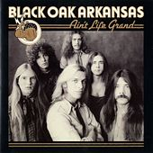 Ain't Life Grand by Black Oak Arkansas