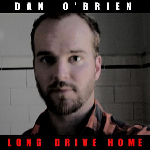 Long Drive Home by Dan O'Brien