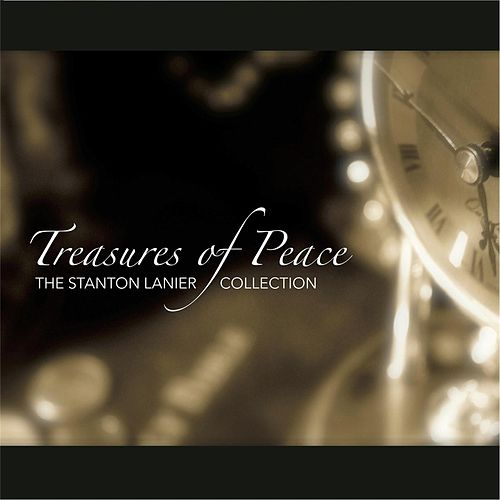 Treasures of Peace: The Stanton Lanier Collection by Stanton Lanier