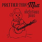 Christmas Jams by Prettier Than Matt