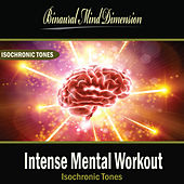 Intense Mental Workout: Isochronic Tones Brainwave Entrainment by Binaural Mind Dimension