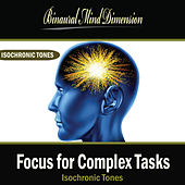 Focus for Complex Tasks: Isochronic Tones Brainwave Entrainment by Binaural Mind Dimension
