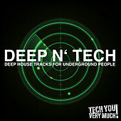 Deep N' Tech (Deep House Tracks for Underground People) by Various Artists
