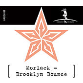 Brooklyn Bounce by Morlack