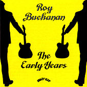 The Early Years von Roy Buchanan