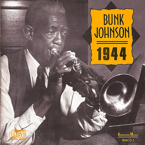 1944 by Bunk Johnson