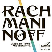 Rachmaninoff: Works for Piano and Orchestra by Various Artists